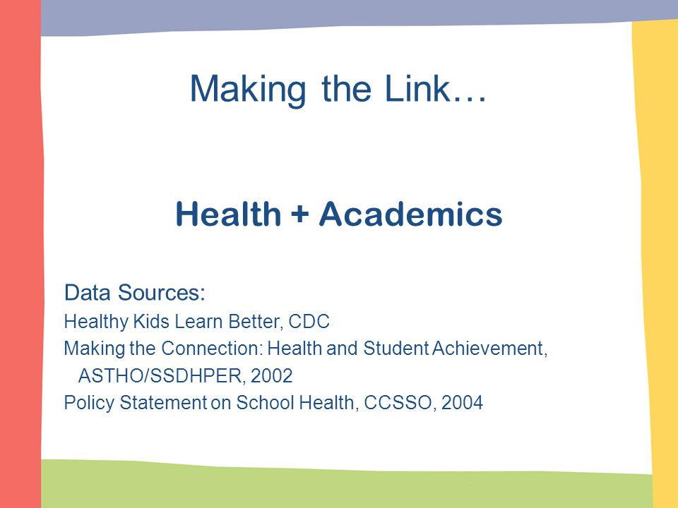 Making the Link… Health + Academics Data Sources: