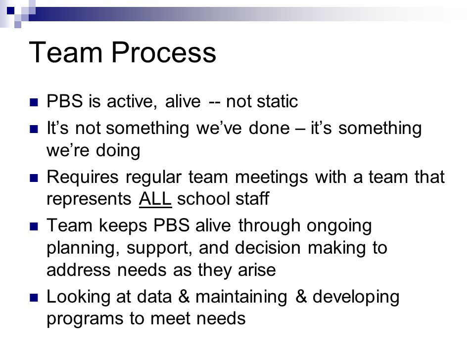 Team Process PBS is active, alive -- not static