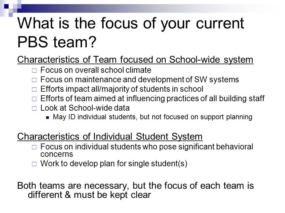 What is the focus of your current PBS team