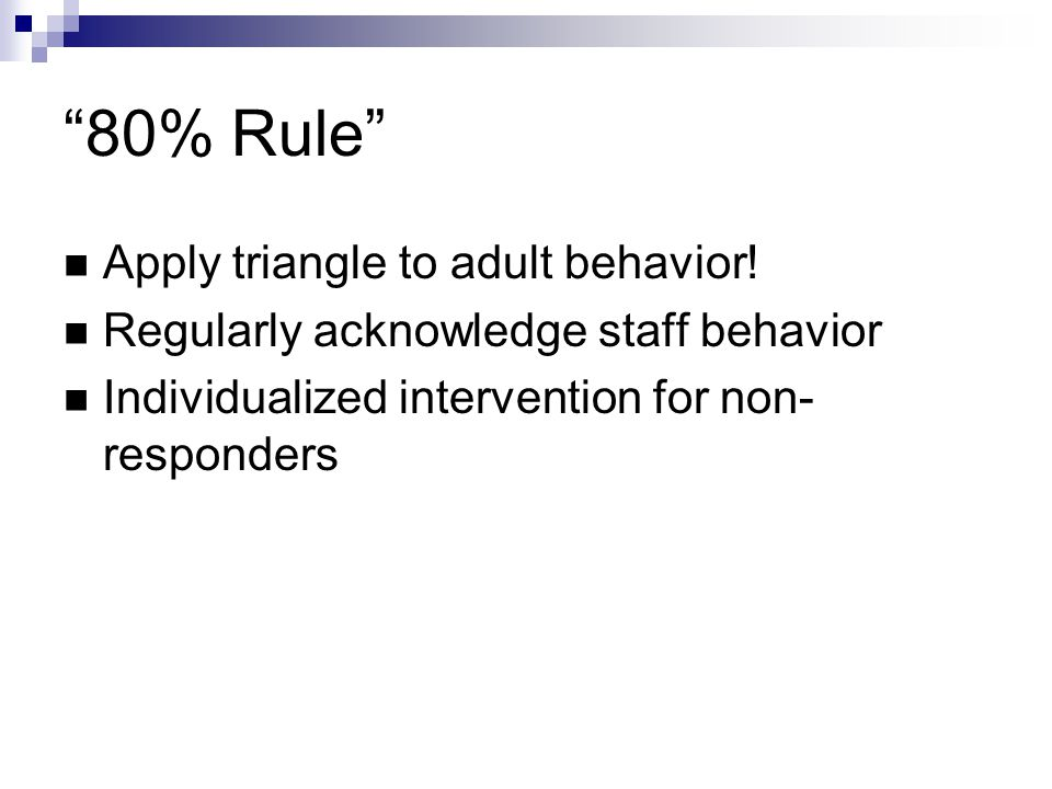 80% Rule Apply triangle to adult behavior!