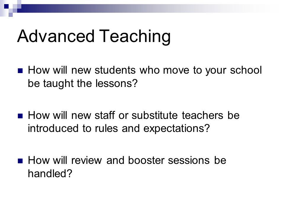 Advanced Teaching How will new students who move to your school be taught the lessons