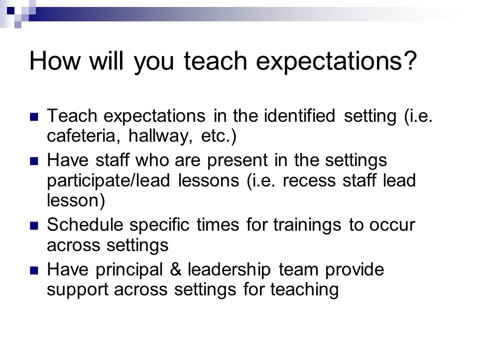 How will you teach expectations