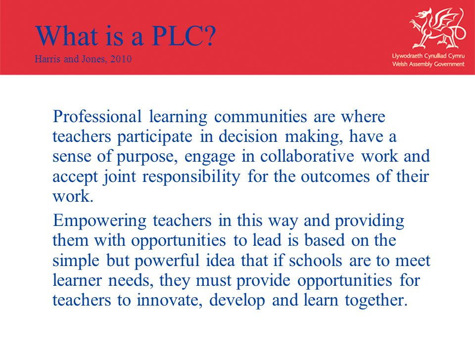 What is a PLC Harris and Jones, 2010
