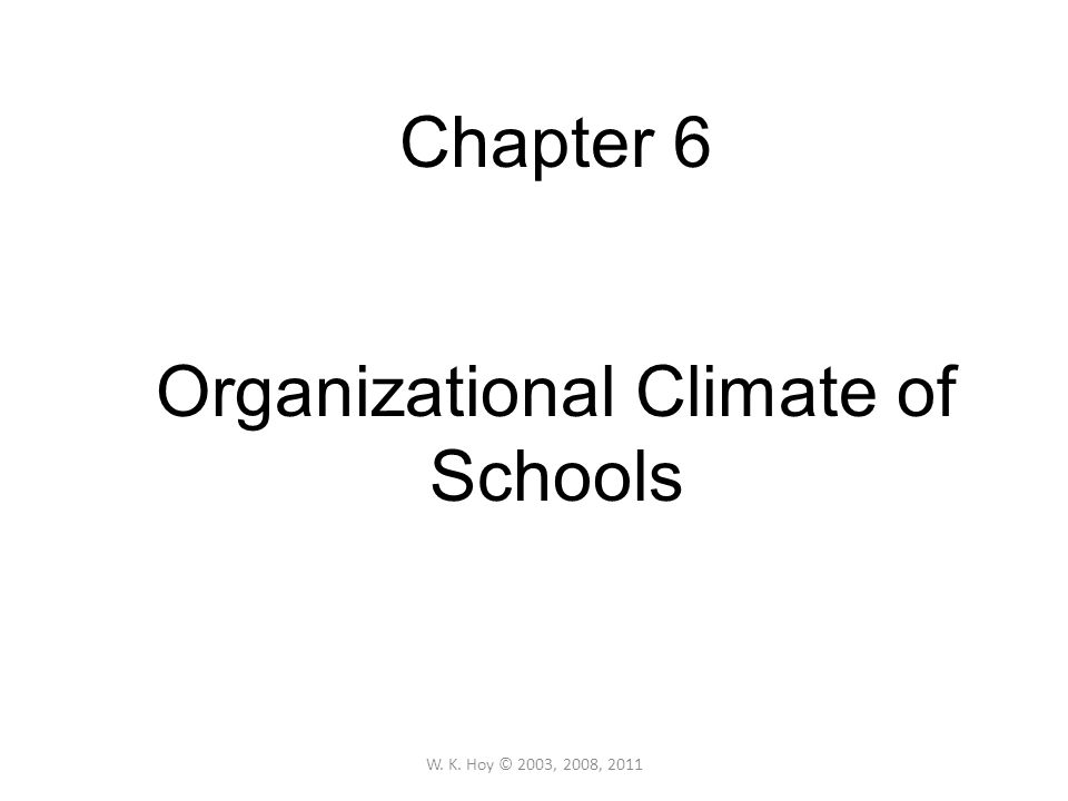 Chapter 6 Organizational Climate of Schools