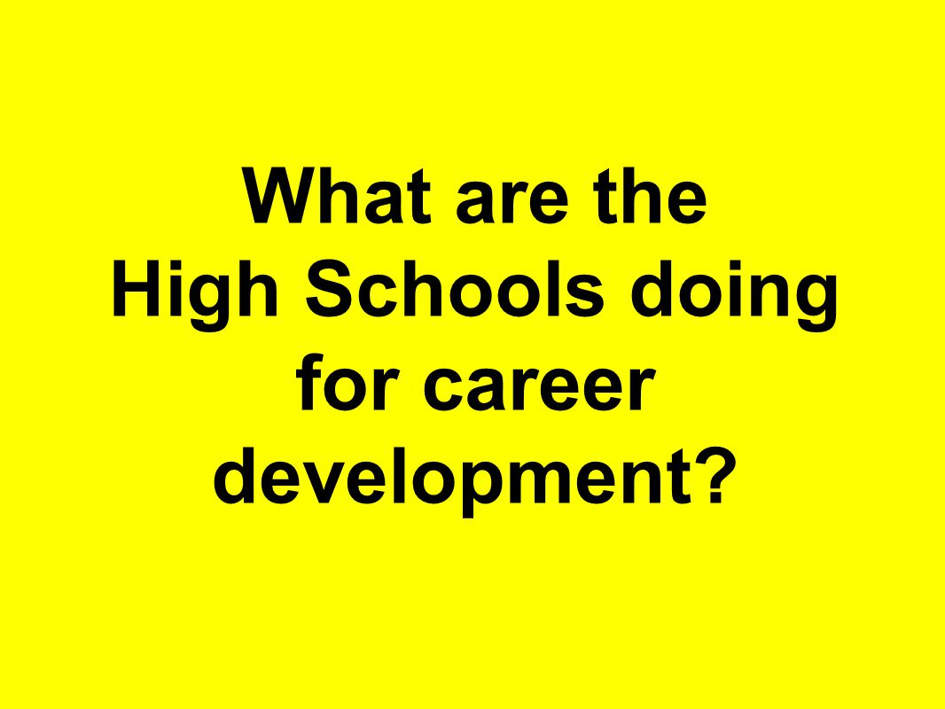 What are the High Schools doing for career development