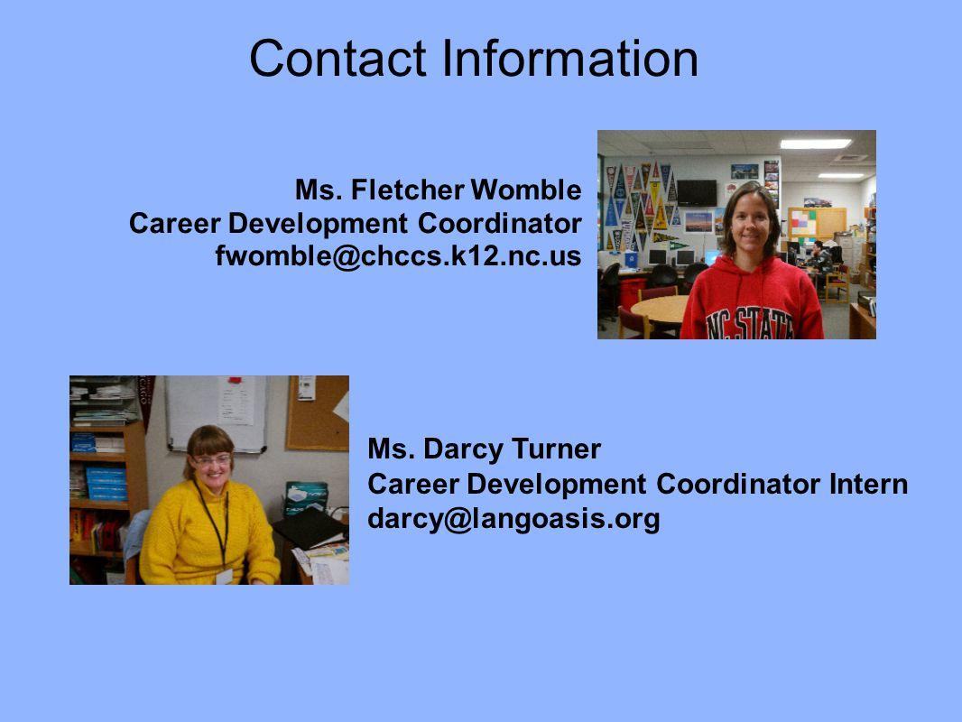 Contact Information Ms. Fletcher Womble. Career Development Coordinator. fwomble@chccs.k12.nc.us.
