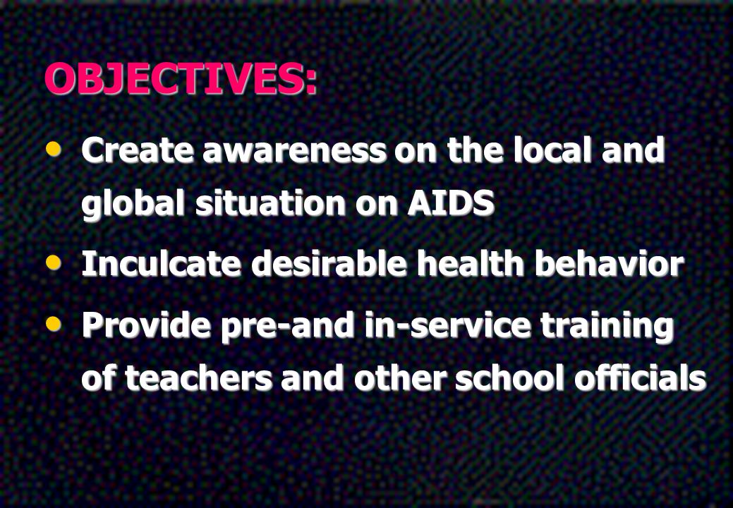 OBJECTIVES: Create awareness on the local and global situation on AIDS