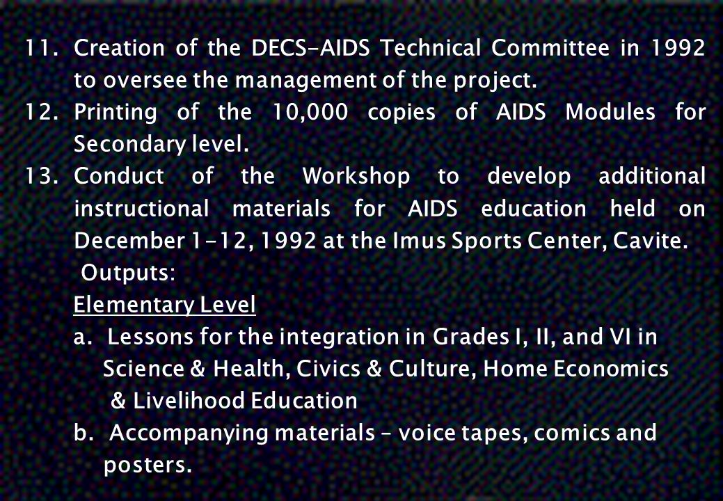 Creation of the DECS-AIDS Technical Committee in 1992 to oversee the management of the project.