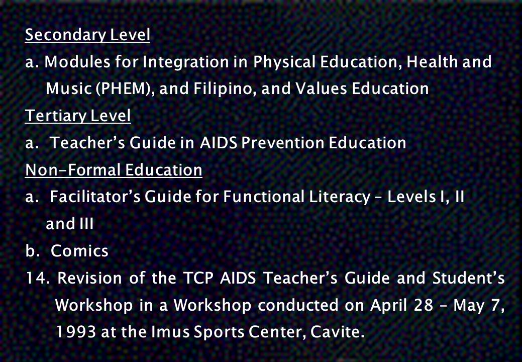 Secondary Level a. Modules for Integration in Physical Education, Health and. Music (PHEM), and Filipino, and Values Education.