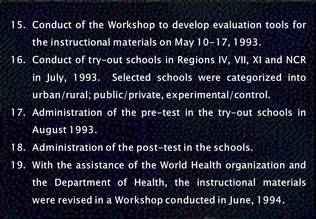 Conduct of the Workshop to develop evaluation tools for the instructional materials on May 10-17, 1993.
