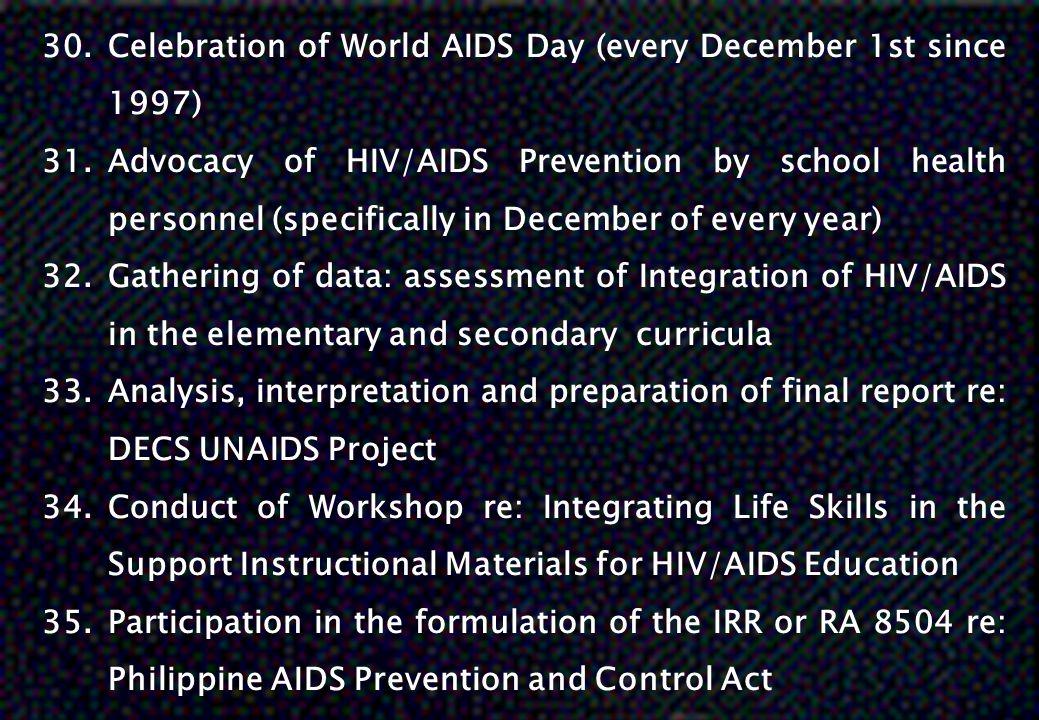 Celebration of World AIDS Day (every December 1st since 1997)