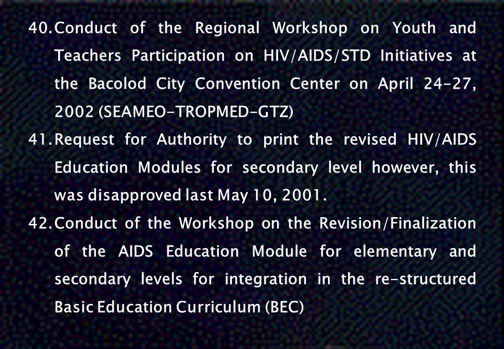 Conduct of the Regional Workshop on Youth and Teachers Participation on HIV/AIDS/STD Initiatives at the Bacolod City Convention Center on April 24-27, 2002 (SEAMEO-TROPMED-GTZ)