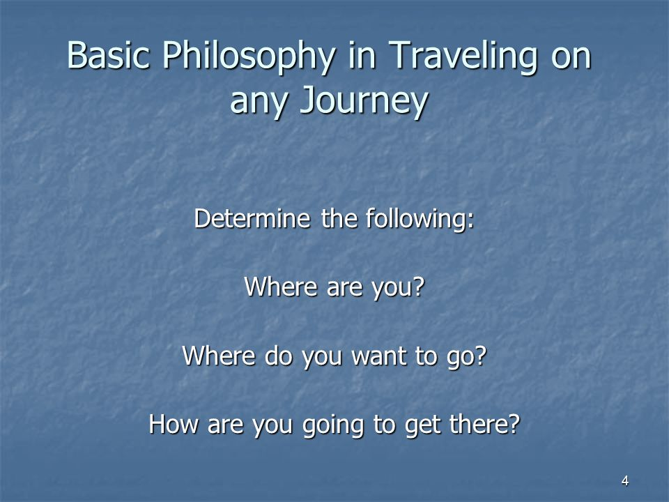 Basic Philosophy in Traveling on any Journey