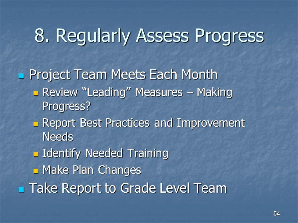 8. Regularly Assess Progress