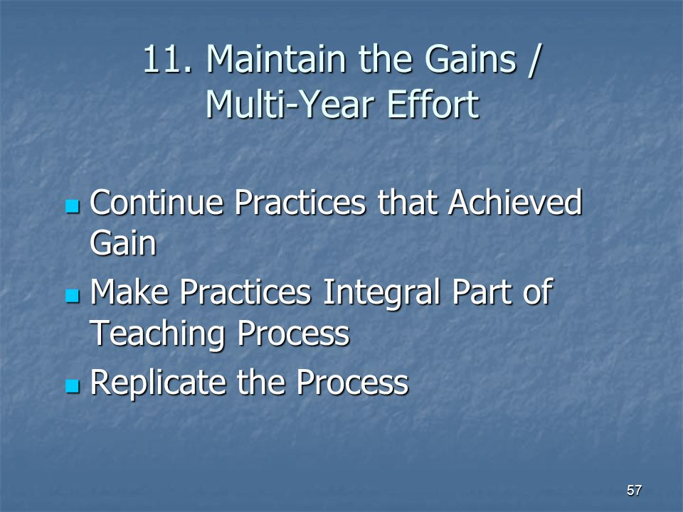 11. Maintain the Gains / Multi-Year Effort