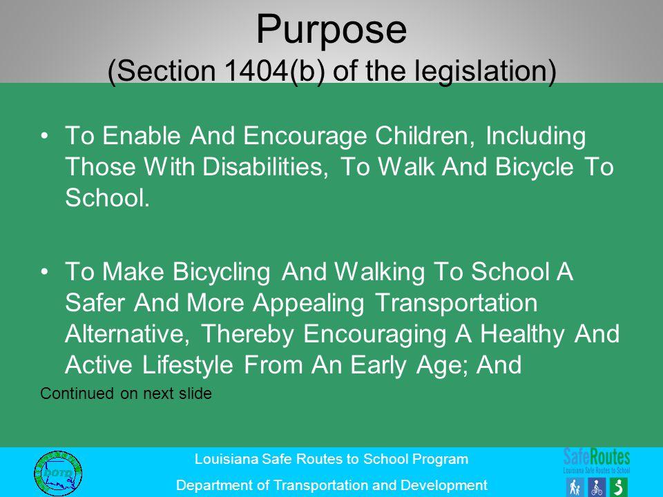 Purpose (Section 1404(b) of the legislation)