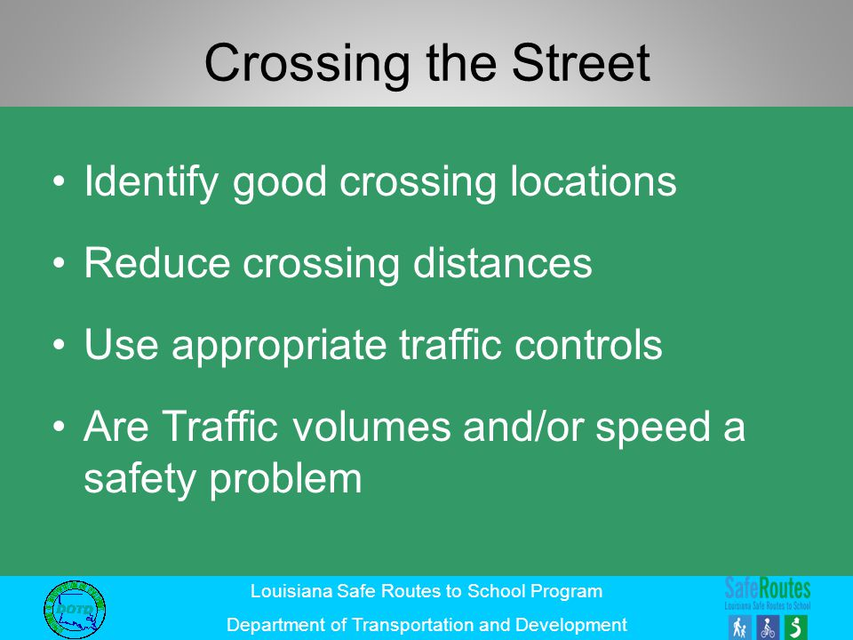 Crossing the Street Identify good crossing locations
