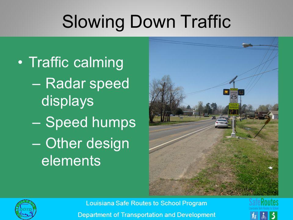 Slowing Down Traffic Traffic calming Radar speed displays Speed humps
