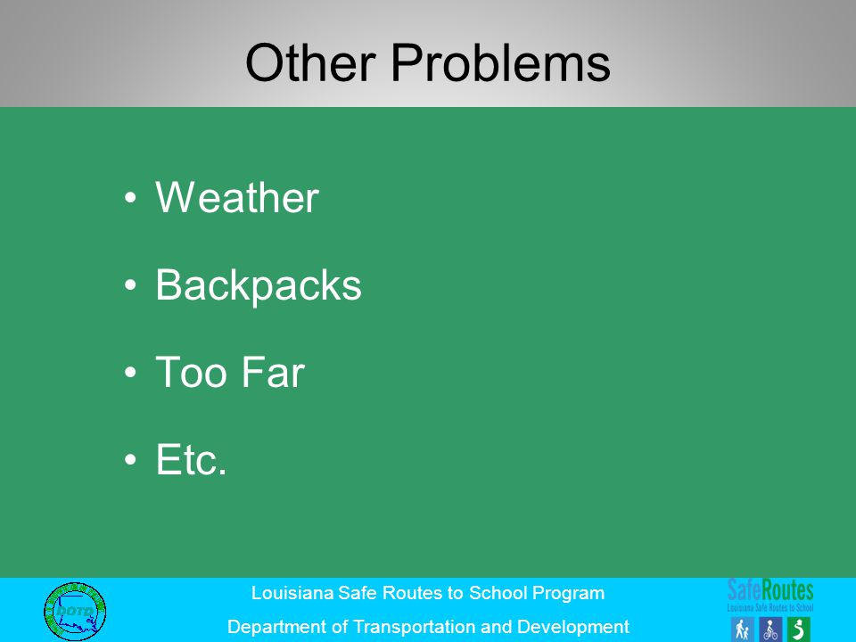 Other Problems Weather Backpacks Too Far Etc.