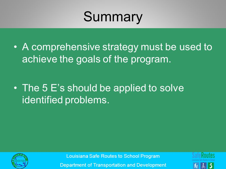 Summary A comprehensive strategy must be used to achieve the goals of the program.