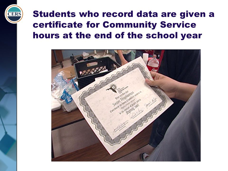 Students who record data are given a certificate for Community Service hours at the end of the school year