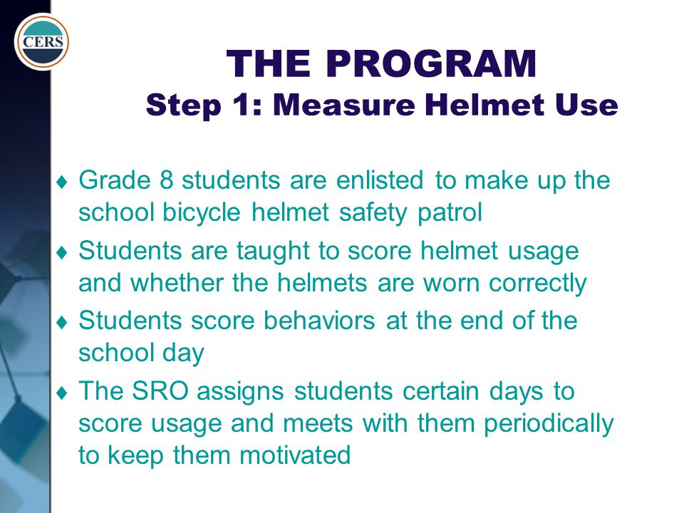 THE PROGRAM Step 1: Measure Helmet Use