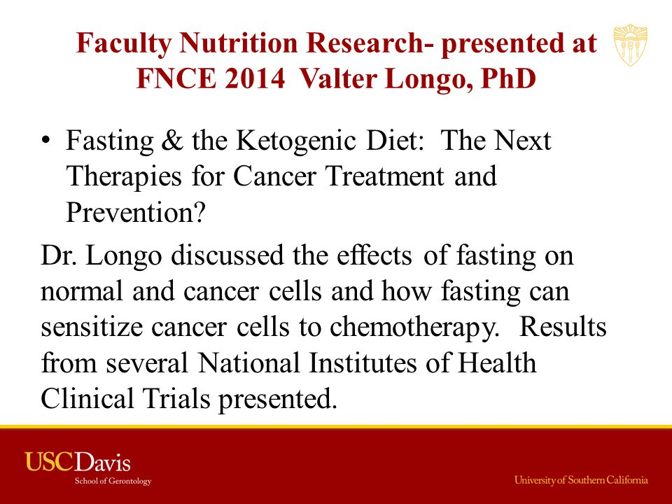 Faculty Nutrition Research- presented at FNCE 2014 Valter Longo, PhD