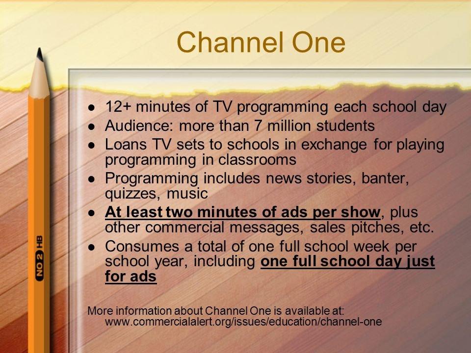 Channel One 12+ minutes of TV programming each school day