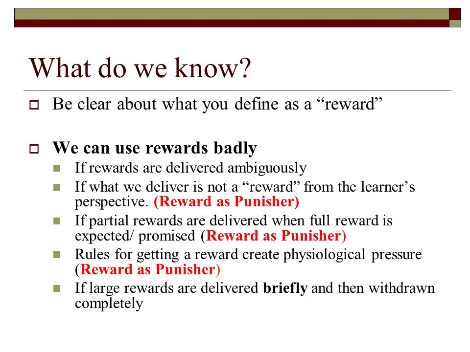 What do we know Be clear about what you define as a reward