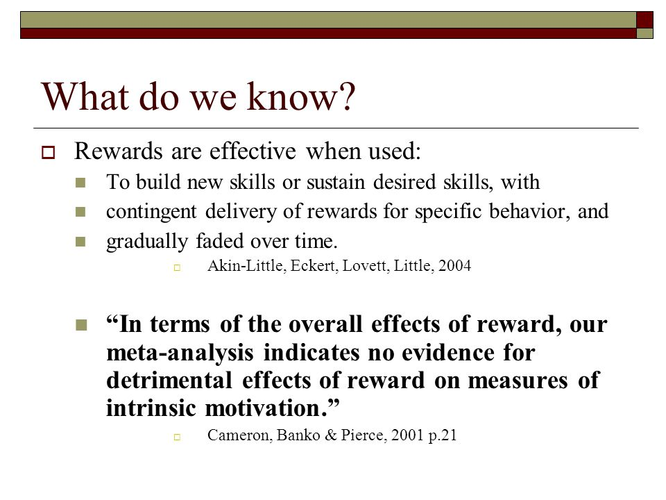 What do we know Rewards are effective when used: