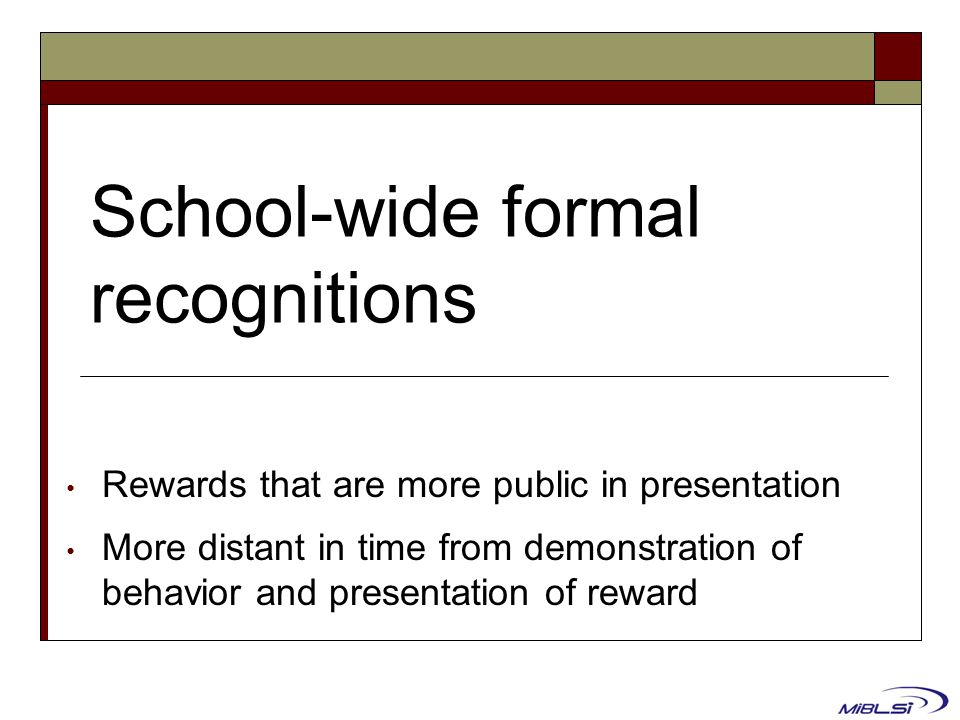 School-wide formal recognitions