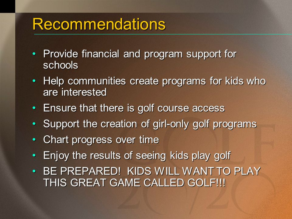 Recommendations Provide financial and program support for schools