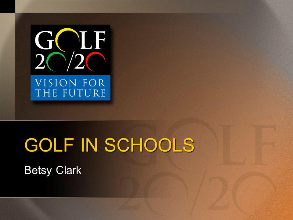 GOLF IN SCHOOLS Betsy Clark