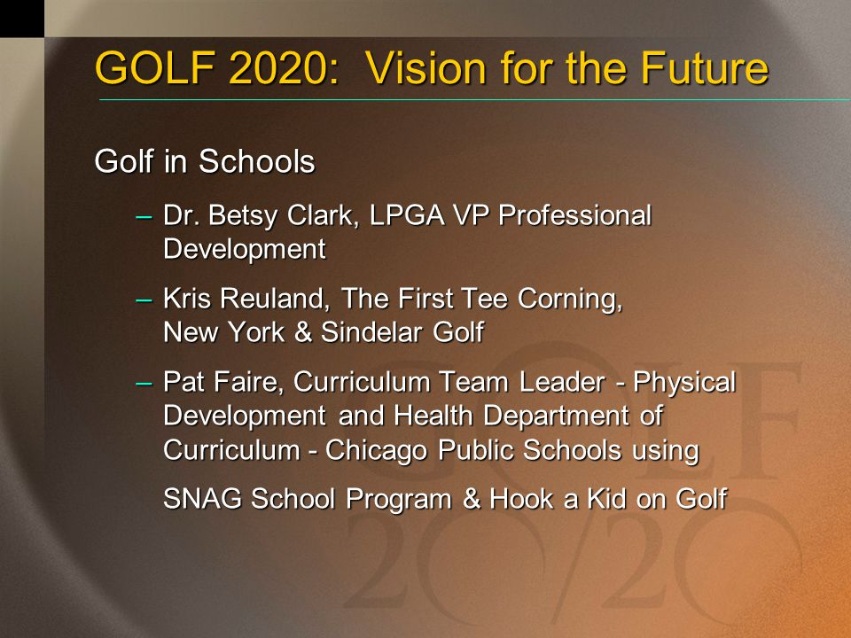 GOLF 2020: Vision for the Future
