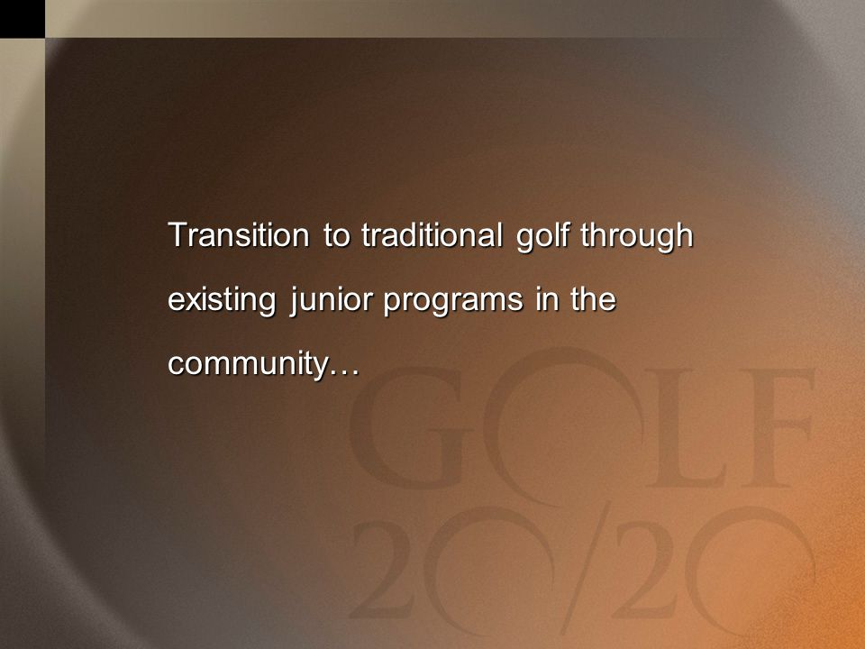 Transition to traditional golf through