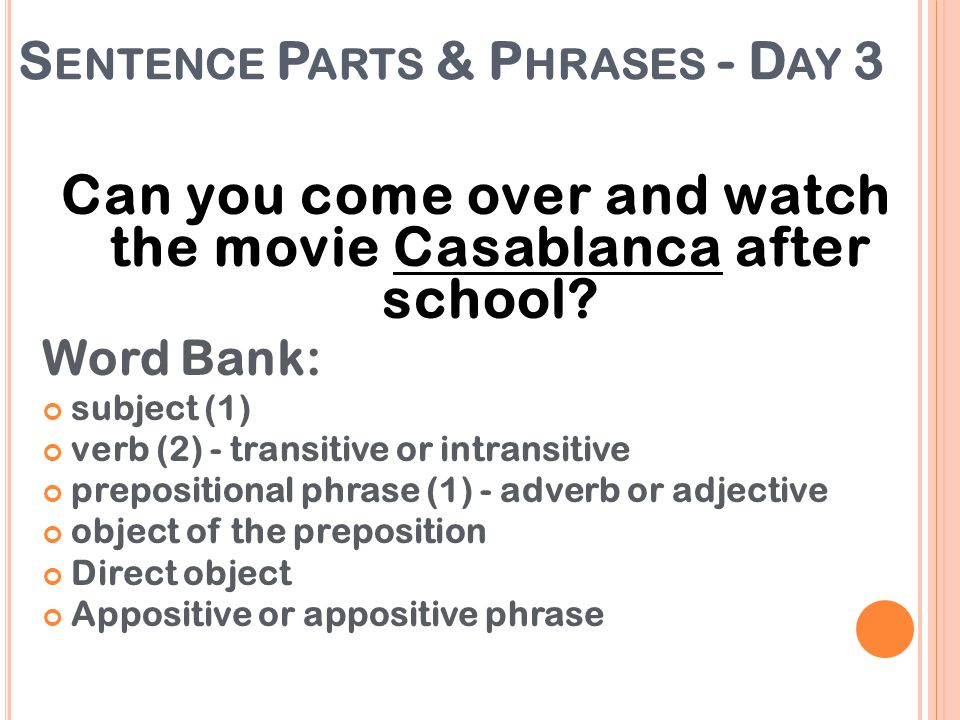 Sentence Parts & Phrases - Day 3