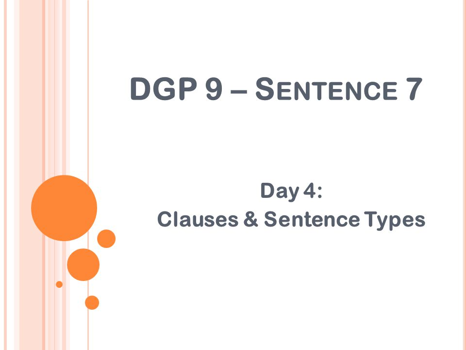 Day 4: Clauses & Sentence Types