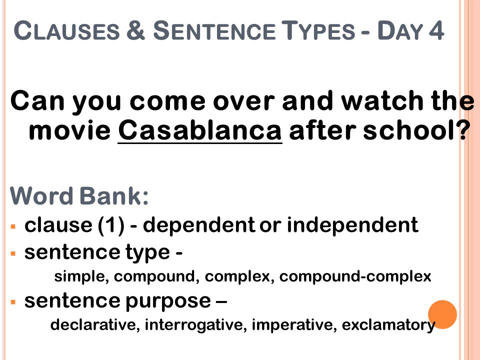 Clauses & Sentence Types - Day 4