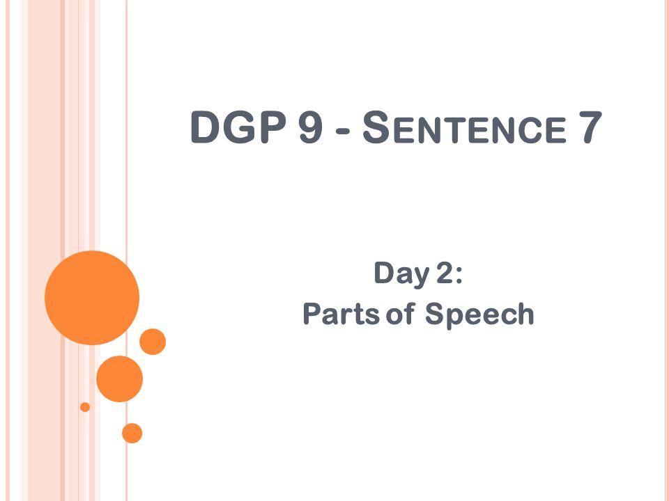 DGP 9 - Sentence 7 Day 2: Parts of Speech