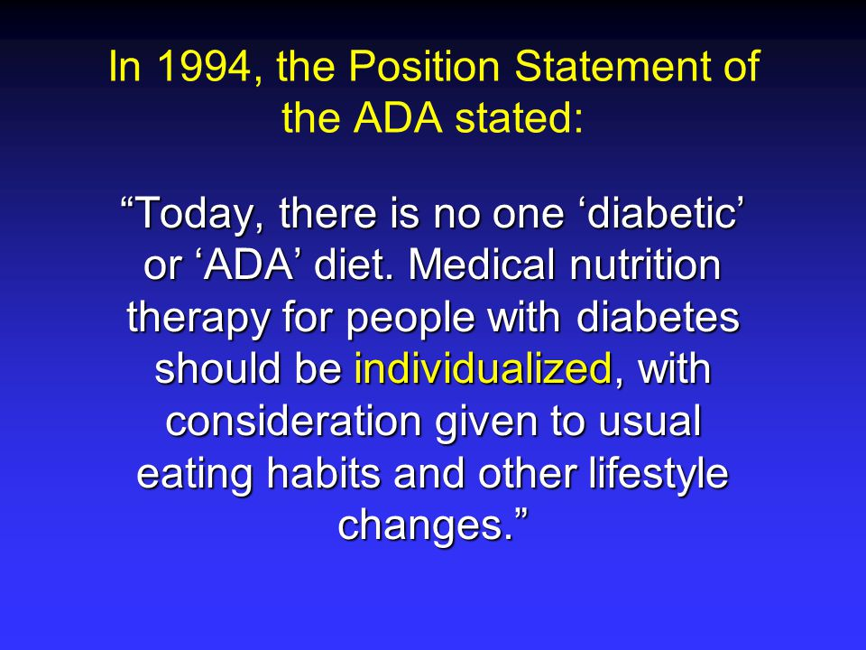 In 1994, the Position Statement of the ADA stated: