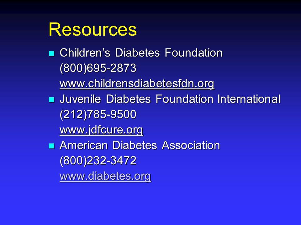 Resources Children's Diabetes Foundation (800)695-2873