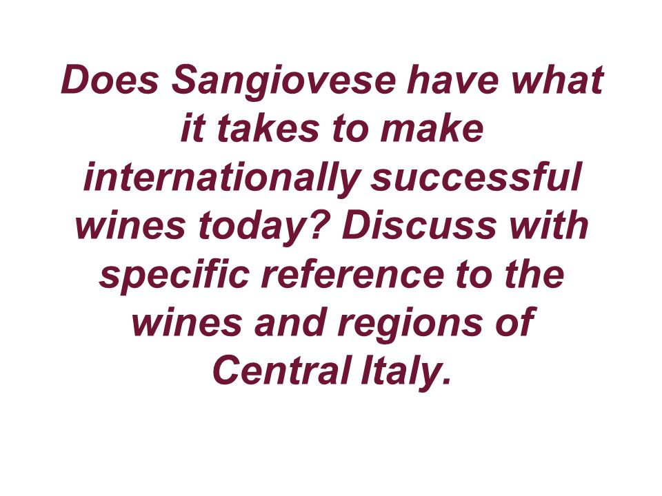 Does Sangiovese have what it takes to make internationally successful wines today.