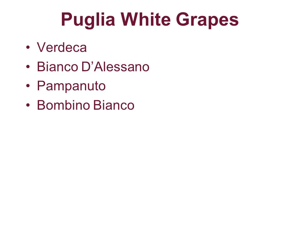 Puglia White Grapes Verdeca Bianco D'Alessano Pampanuto Bombino Bianco