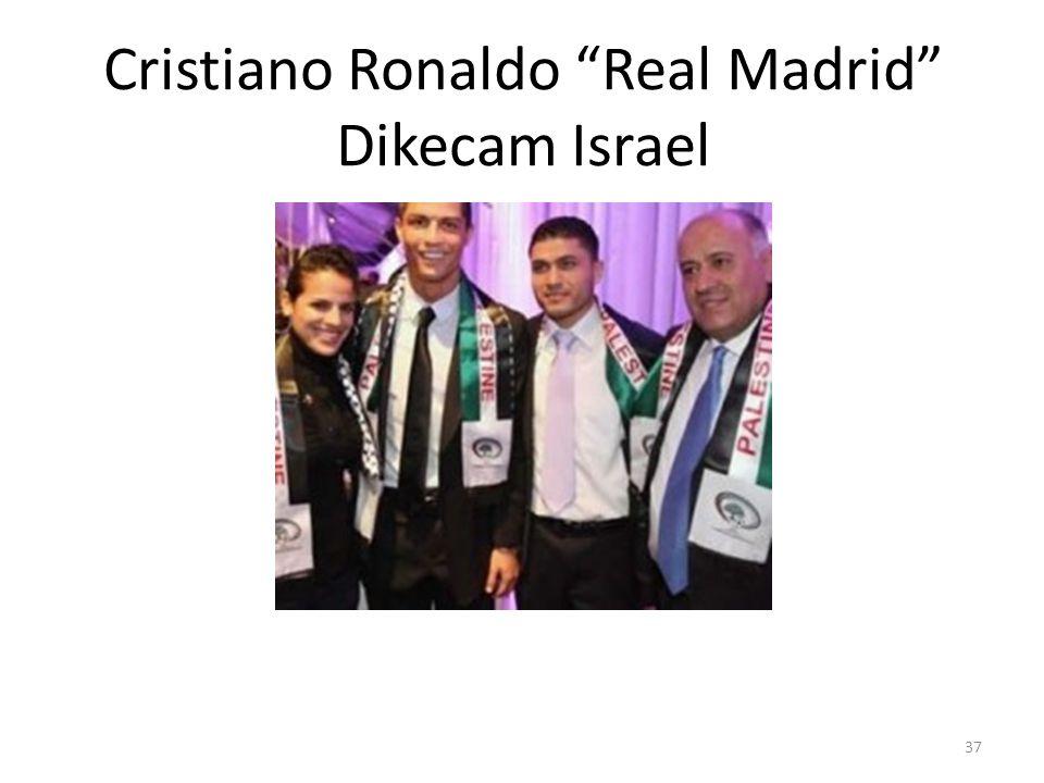 Cristiano Ronaldo Real Madrid Dikecam Israel
