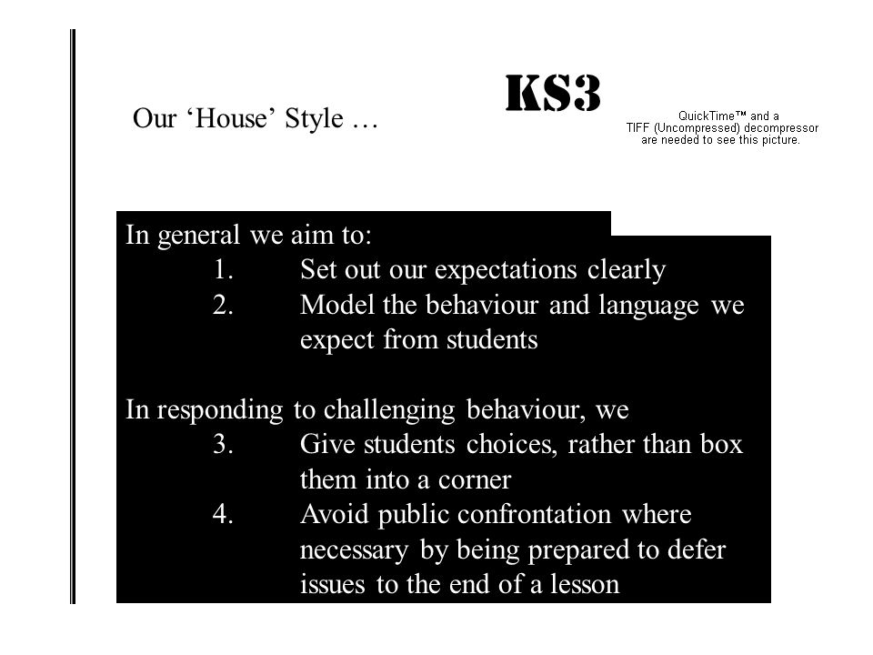 KS3 IMPACT! Our 'House' Style … In general we aim to:
