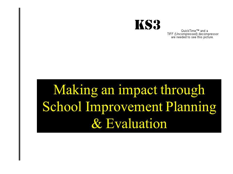 Making an impact through School Improvement Planning & Evaluation