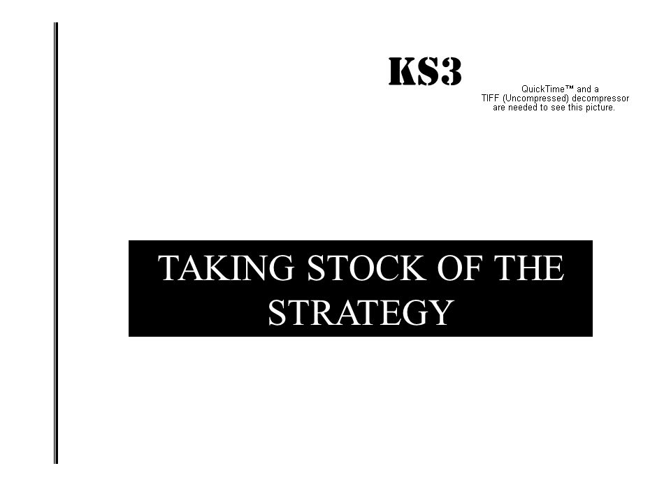 TAKING STOCK OF THE STRATEGY