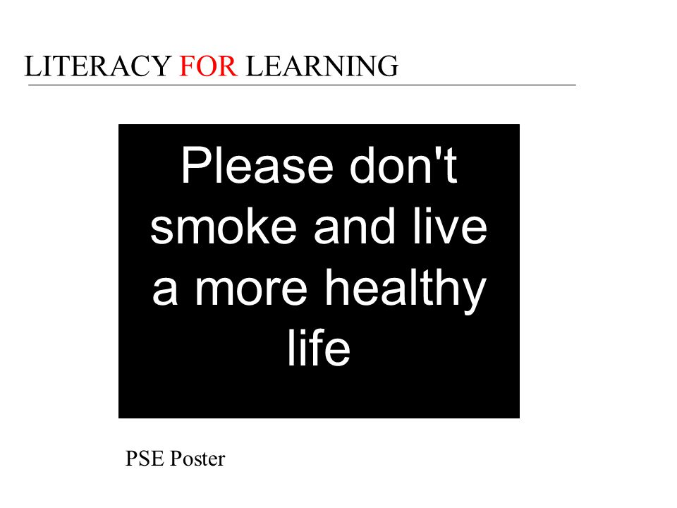 Please don t smoke and live a more healthy life
