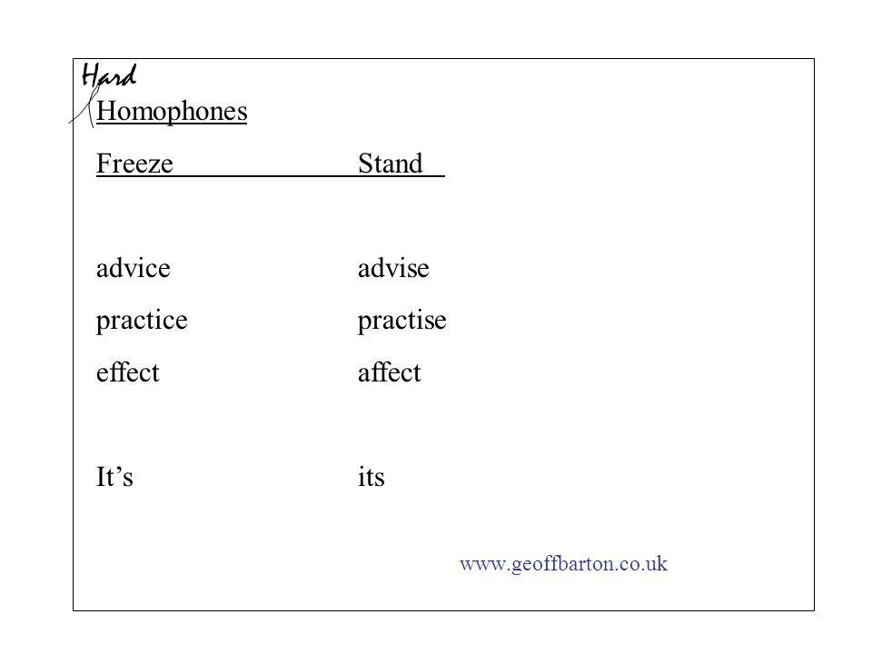 Hard Homophones Freeze Stand advice advise practice practise
