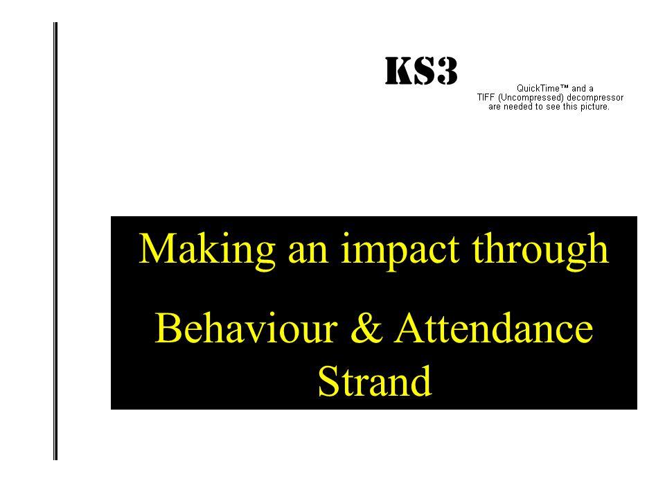Making an impact through Behaviour & Attendance Strand
